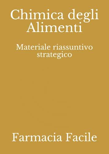 Chimica degli Alimenti: Materiale riassuntivo strategico