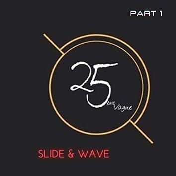 Slide and Wave, Pt.1