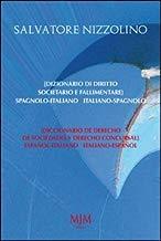 Dizionario di diritto societario e fallimentare. Spagnolo-italiano, italiano-spagnolo. Ediz. bilingue