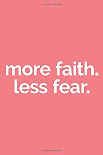 More Faith, Less Fear (6x9 Journal): Lined Writing Notebook, 120 Pages – Salmon Pink with Inspirational, Faith-Based Message