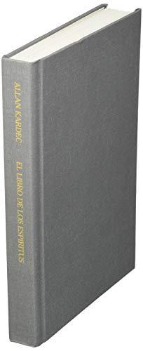 El Libro de los Espíritus: Contiene los principios de la doctrina espiritista sobre la inmortalidad del alma, la naturaleza de los espíritus y sus ... las leys morales - con un índice alfabético