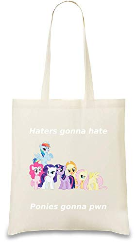 Hutters, die Ponys gehasst werden, die gezeichnet werden - Haters Gonna Hate Ponies Gonna Pown My Little Pony Custom Printed Tote Bag| 100% Soft Cotton| Natural Color & Eco-Friendly| Unique, Re-Usable