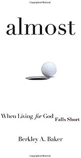 Almost: When Living For God Falls Short