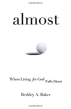 Almost  When Living For God Falls Short