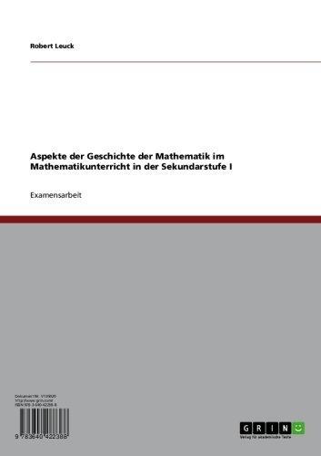 Aspekte der Geschichte der Mathematik im Mathematikunterricht  in der Sekundarstufe I