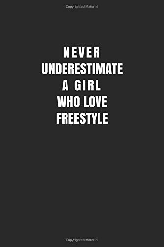 Never Underestimate A Girl Who Love Freestyle: Freestyle Notebook/ Athletes Girls Gift, 120 Pages, 6x9, Soft Cover, Matte Finish