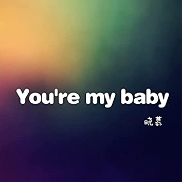 You're My Baby