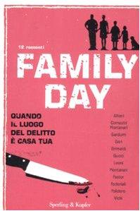 Family day. Quando il luogo del delitto è casa tua