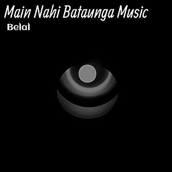 Main Nahi Bataunga Music