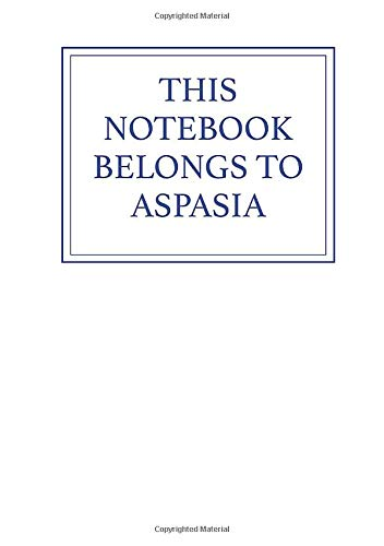This Notebook Belongs to Aspasia