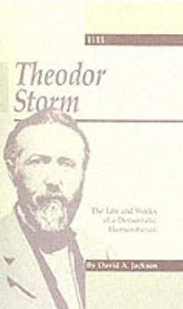[Theodor Storm: The Writer as Democratic Humanitarian] (By: David Jackson) [published: May, 2002]