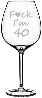 Wine Glass Goblet Laser Etched Funny 40Th Birthday Fck I'M 40-11 Oz