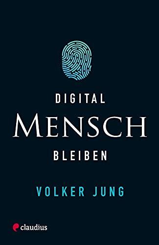 Digital Mensch bleiben (German Edition)