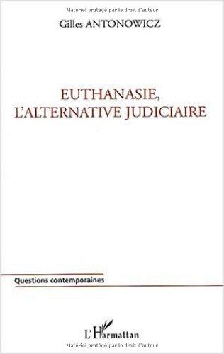 Euthanasie, l'alternative judiciaire