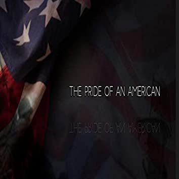 The Pride of an American