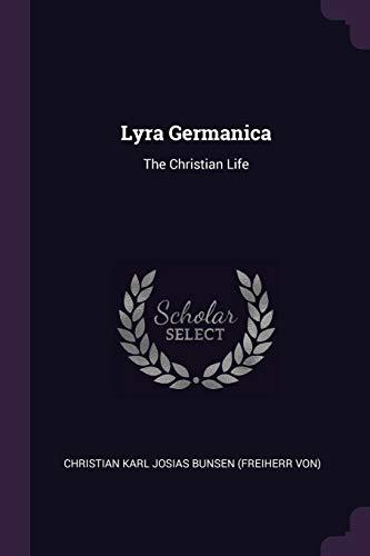 LYRA GERMANICA: The Christian Life
