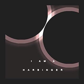 I Am a Harbinger