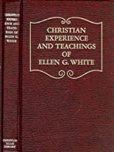 Christian Experience and Teaching of Ellen G. White