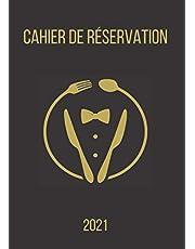 Cahier de réservation 2021: pour restaurants, 1 jour = 2 pages (Déjeuner et diner) agenda de réservation pour toute l'année 2021 pour restaurants, ... jours), Format A4 21x29,7 cm, Registre daté