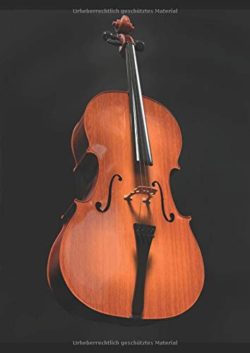 Blanko Notenbuch für Cello Spieler & Komponisten: A4 Notenpapier / Notenheft blanko für Cello & Kontrabass Spieler