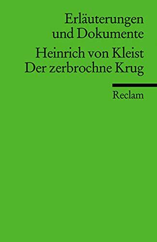 Erläuterungen und Dokumente: Heinrich von Kleist: Der zerbrochne Krug (Reclams Universal-Bibliothek)