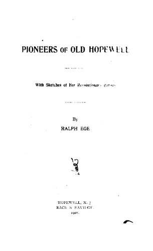 Pioneers of old Hopewell; with sketches of her revolutionary heroes