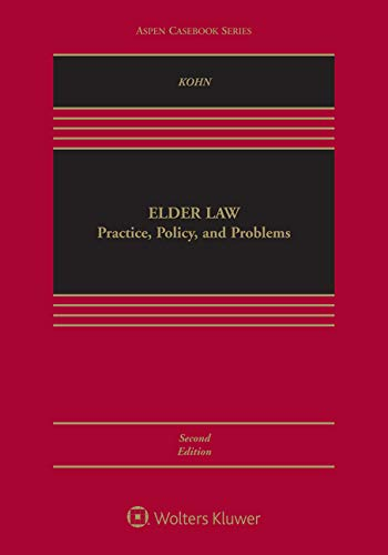 Compare Textbook Prices for Elder Law: Practice, Policy, and Problems Aspen Casebook 2 Edition ISBN 9781454890980 by Nina Kohn