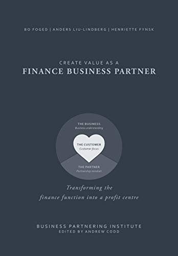 Create value as a Finance Business Partner: Transforming the finance function into a profit centre (English Edition)