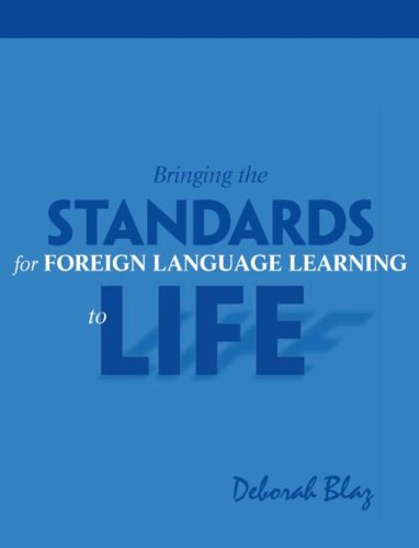 Compare Textbook Prices for Bringing the Standards for Foreign Language Learning to Life 1 Edition ISBN 9781930556447 by Blaz, Deborah