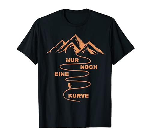 Nur noch eine Kurve Wander Bergsteiger Geschenk Hiking Berge T-Shirt