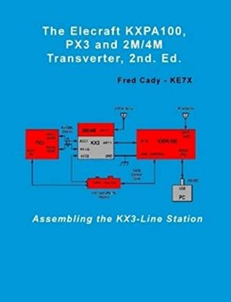 The Elecraft KXPA100, PX3 and 2M/4M Transverter, 2nd  Ed