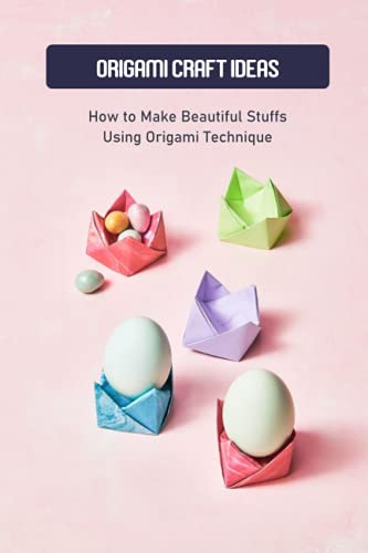 Origami Craft Ideas: How to Make Beautiful Stuffs Using Origami Technique: Origami Technique Tutorials