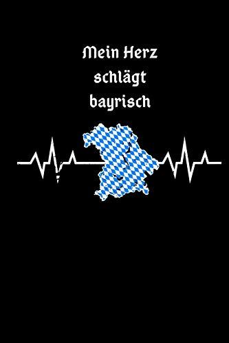 Mein Herz Schlägt Bayrisch: Zeichenbuch Skizzenbuch A5 Geschenkidee Echte Bayern Heimatverbundene Oberbayern Niederbayern Münchner Bayrische Gemütlichkeit