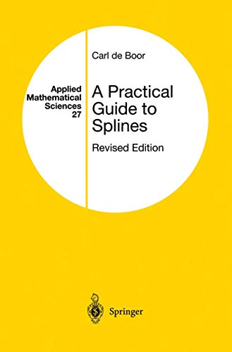 A Practical Guide to Splines (Applied Mathematical Sciences (27), Band 27)