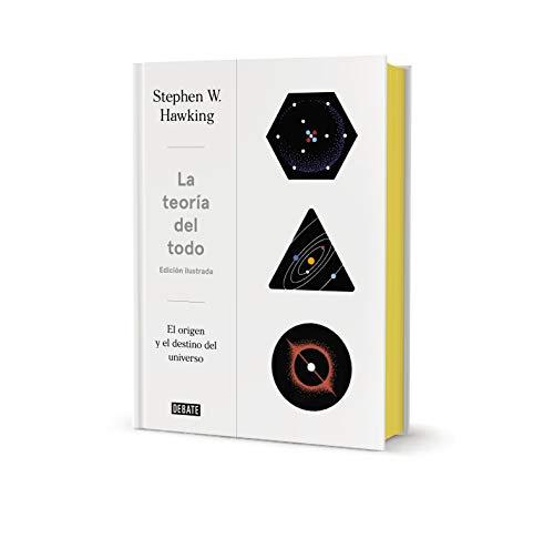 La teoría del todo (edición ilustrada): El origen y el destino del universo (Ciencia y Tecnología)