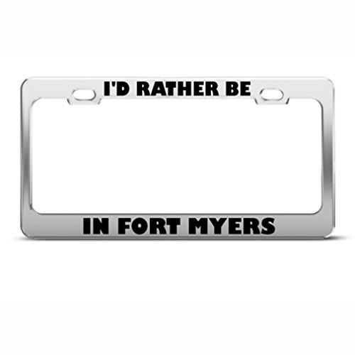 I D Rather Be en Fort Myers Cadre étiquette en métal inoxydable support de plaque d'immatriculation