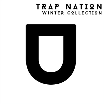 Trap Nation. Winter Collection