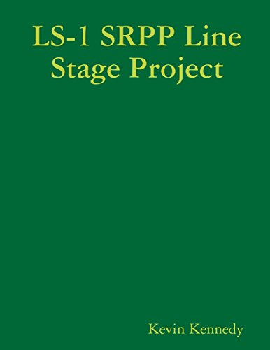 LS-1 SRPP Line Stage Project: 1 Srpp Line Stage Project (English Edition)