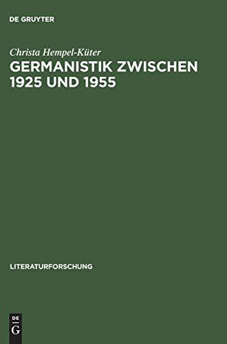 Germanistik zwischen 1925 und 1955: Studien zur Welt der Wissenschaft am Beispiel von Hans Pyritz (LiteraturForschung)