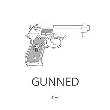Gunned