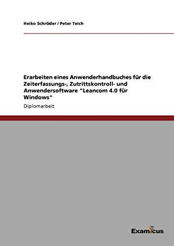 """Erarbeiten eines Anwenderhandbuches für die Zeiterfassungs-, Zutrittskontroll- und Anwendersoftware \""""Leancom 4.0 für Windows\"""""""
