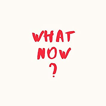 What Now? (feat. Rezzy)
