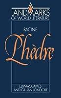 Racine: Phedre (Landmarks of World Literature) by Edward D. James Gillian Jondorf(1995-01-27)