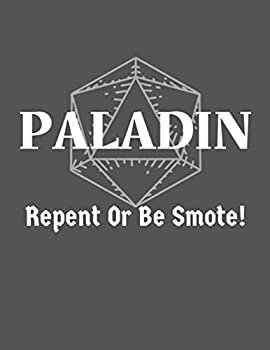 Repent Or Be Smote  Paladin Notebook Character Campaign Journal - College Ruled Hex & Graph Paper - 120 Pages  8.5  x 11 inch