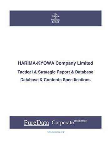 HARIMA-KYOWA Company Limited: Tactical & Strategic Database Specifications - Japan-Osaka perspectives (Tactical & Strategic - Japan Book 28397) (English Edition)
