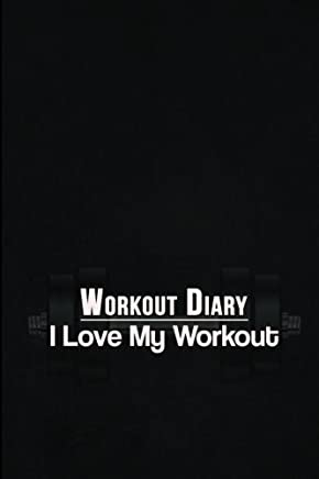 Workout Diary: I Love My Workout