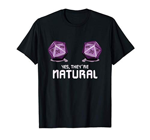 Yes They're Natural Dungeon Gamer Dice Board Dragon Player T-Shirt