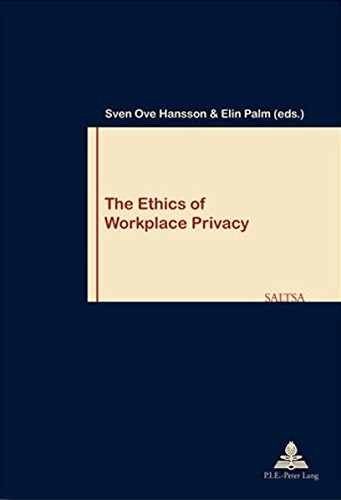 The Ethics of Workplace Privacy (Travail et Société / Work and Society, Band 50)