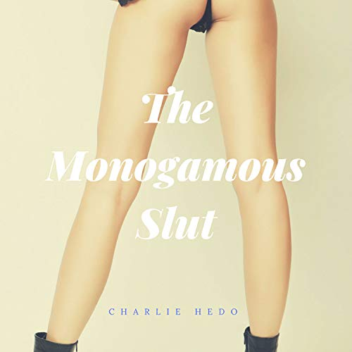 The Monogamous Slut audiobook cover art