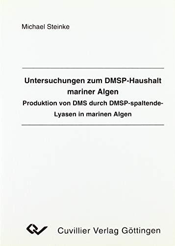 Untersuchungen zum DMSP-Haushalt mariner Algen. Produktion von DMS durch DMSP-spaltende-Lyasen in marinen Algen.